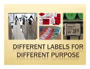 DIFFERENT LABELS FOR DIFFERENT PURPOSE