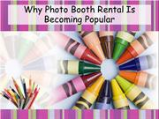 Why Photo Booth Rental Is Becoming Popular