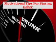 Motivational Tips For Staying Sober