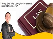 Why Do We Lawyers Defend Sex Offenders