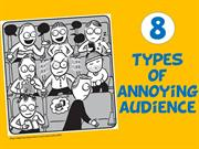 Most Annoying Habits of Audience
