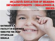 INCLUSIVE EDUCATION OF HEARING IMPAIRED STUDENTS - CHALLENGES
