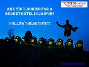 Are you looking for a Budget Hotel in Jaipur? Follow These Tips!!