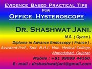 EVIDENCE BASED PRACTICAL TIPS FOR OFFICE HYSTEROSCOPY BY DR SHASHWAT J