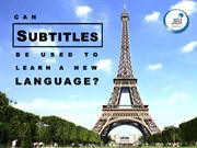 Can Subtitles Be Used to Learn a New Language?