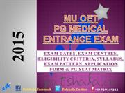 MU OET PG 2015 Entrance Exam Dates|Kasturba Medical College