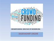 CROWDFUNDING- NEW FACE OF MODERN ERA