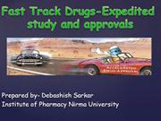 Fast Track drugs- Rapid study and Approval