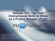 Episode 292_Tap Your Interpersonal Skills to Shine as a Project Manage