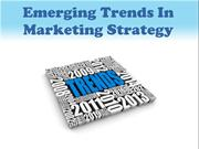 Emerging Trends In Marketing Strategy