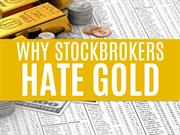 Your Stockbroker Hates Gold: The Ugly Truth