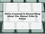 Harry Coumnas Is Researching About The Maasai Tribe In Kenya