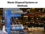 Waste Disposal Systems or Methods