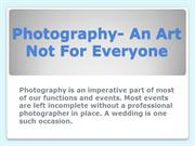 Photography- An Art Not For Everyone