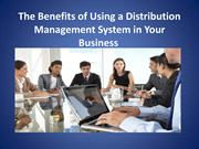 The Benefits of Using a Distribution Management System in Your Busines