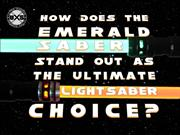 How Does the Emerald Saber Stand Out as the Ultimate Lightsaber Choice