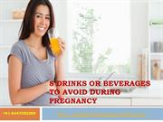 8 drinks or beverages to avoid during pregnancy