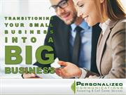 Transitioning Your Small Business Into A BIG Business
