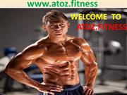 BETTER NUTRITION AND EXERCISE-ATOZ FITNESS