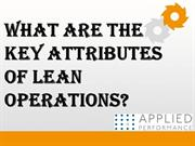 What Are the Key Attributes of Lean Operations?
