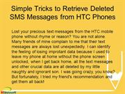 Simple Tricks to Retrieve Deleted SMS Messages from HTC Phones