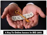 4 Key to online Success in SEO 2015