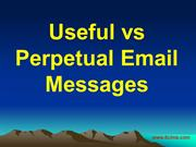 Useful vs Perpetual Email Messages