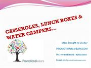 CASSEROLES, LUNCH BOXES & WATER CAMPERS