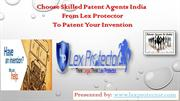 Choose Skilled Patent Agents India From Lex Protector To Patent Your I
