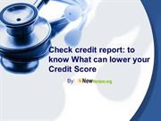 Check credit report to know What can lower your Credit Score