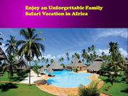 Enjoy an Unforgettable Family Safari Vacation in Africa
