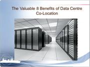 The Valuable 8 Benefits of Data Centre Co-Location