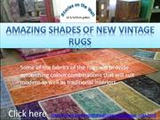 Amazing Shades of New Vintage Rugs