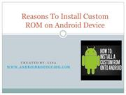 Reasons To Install Custom ROM on Android Device
