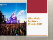 Ultra Music Festival – Croatia 2015