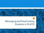 Messaging Students and Deactivating Accounts