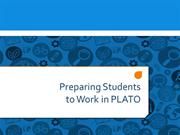 Preparing Students for PLATO