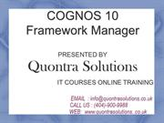 Cognos10 FrameWork Manager Online Training  By Quontra Solutions