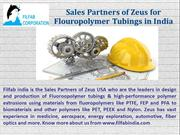 Sales Partners of Zeus for Flouropolymer Tubings in India