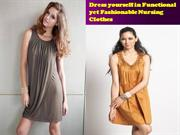 Dress yourself in Functional yet Fashionable Nursing Clothes