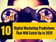 Digital Marketing Predictions For 2015