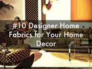 10 Designer Home Fabrics for Your Home Decor Idea