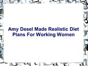 Amy Desel Made Realistic Diet Plans For Working Women