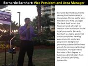 Bernardo Barnhart - Vice President and Area Manager