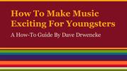 Dave Drwenkce Music Making