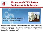 Flameproof CCTV System Equipment for Industries