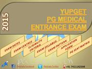 YUPGET 2015 PG Medical Entrance Exam