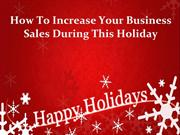 How To Increase Your Business Sales During This Holiday