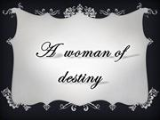 a woman of destiny