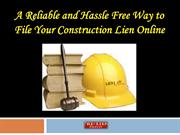 A Reliable and Hassle Free Way to File Your Construction Lien Online